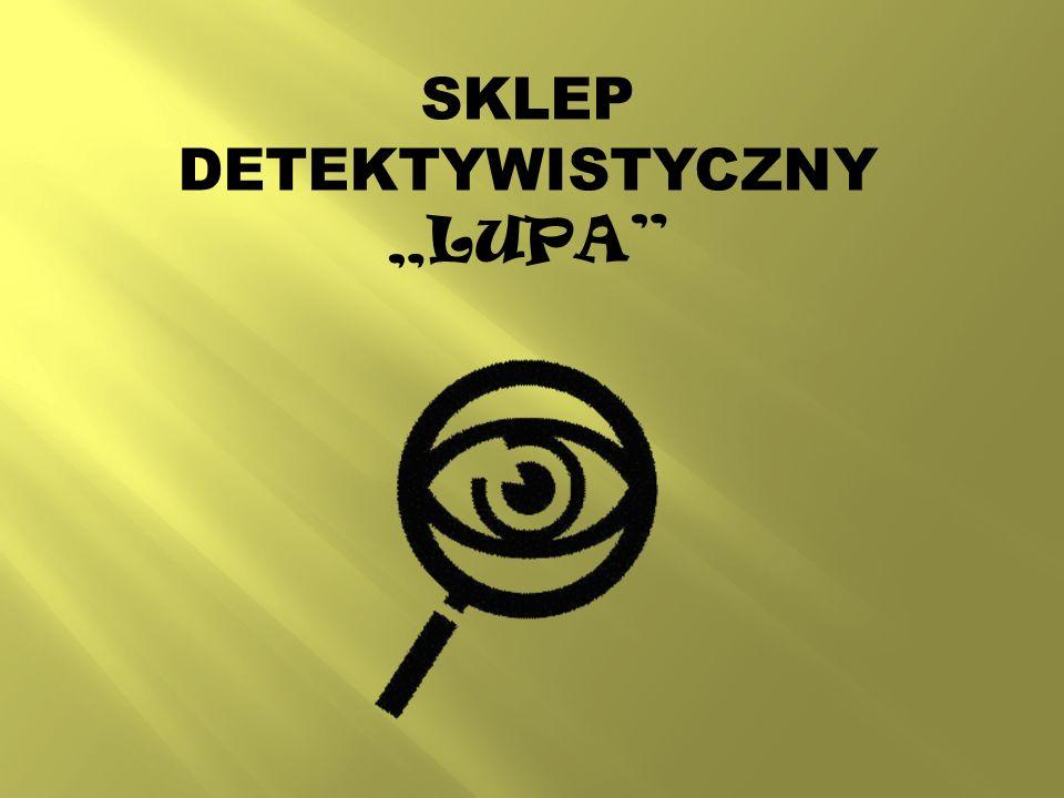 """SKLEP DETEKTYWISTYCZNY """"LUPA"""