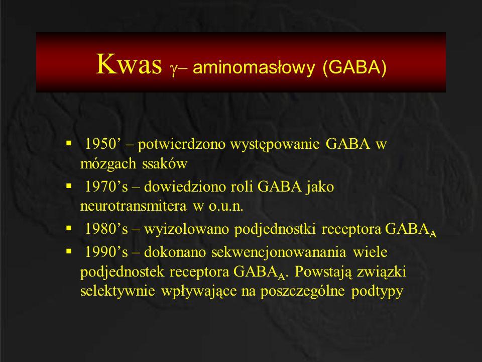 Kwas  aminomasłowy (GABA)  1950' – potwierdzono występowanie GABA w mózgach ssaków  1970's – dowiedziono roli GABA jako neurotransmitera w o.u.n.