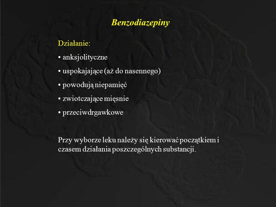 Benzodiazepiny Działanie: anksjolityczne uspokajające (aż do nasennego) powodują niepamięć zwiotczające mięsnie przeciwdrgawkowe Przy wyborze leku nal