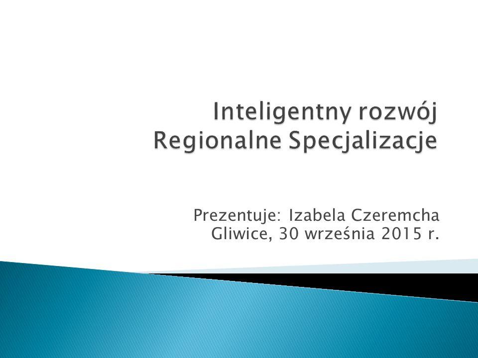 Prezentuje: Izabela Czeremcha Gliwice, 30 września 2015 r.