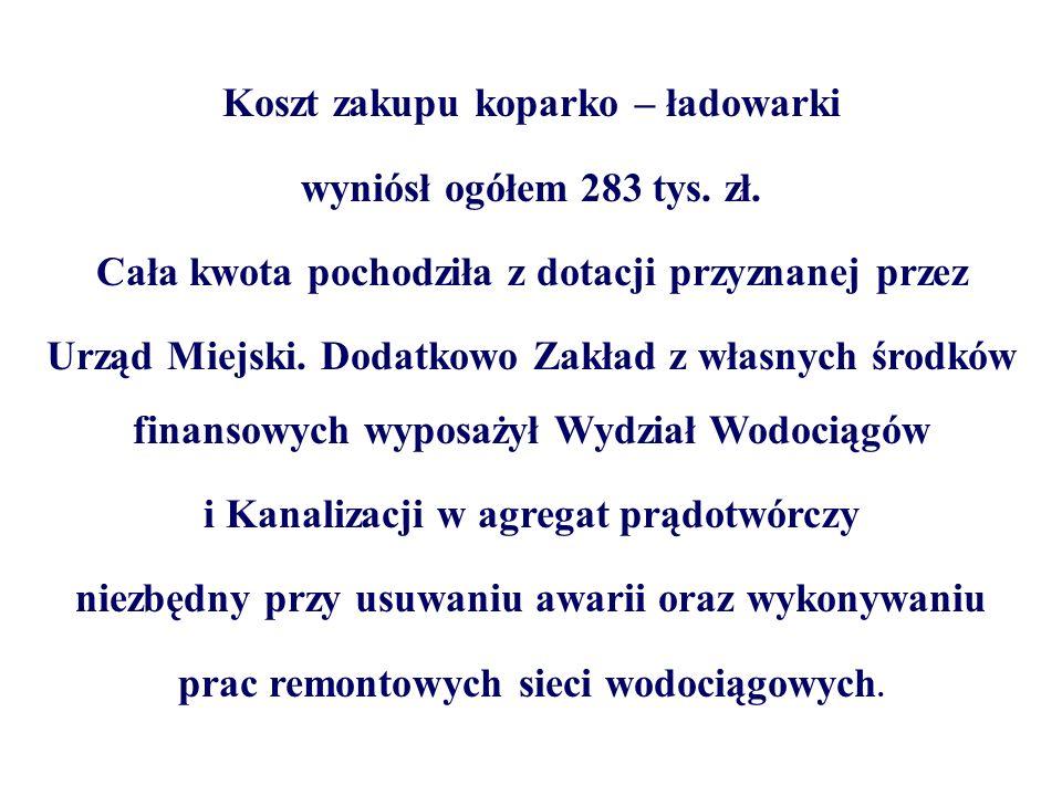 Koszt zakupu koparko – ładowarki wyniósł ogółem 283 tys. zł. Cała kwota pochodziła z dotacji przyznanej przez Urząd Miejski. Dodatkowo Zakład z własny