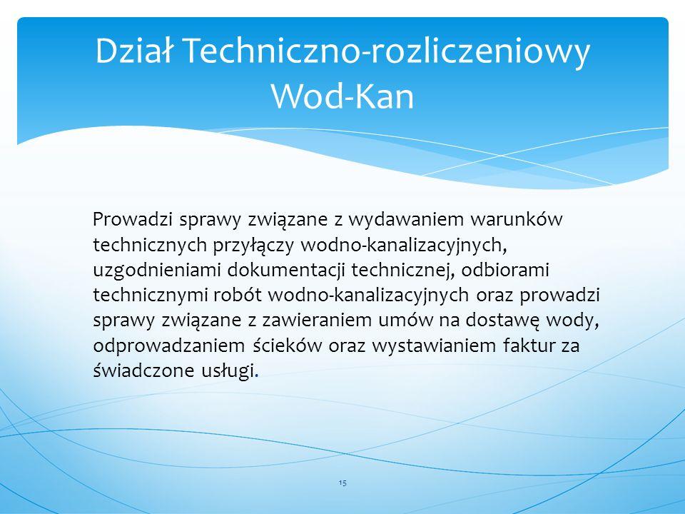 Prowadzi sprawy związane z wydawaniem warunków technicznych przyłączy wodno-kanalizacyjnych, uzgodnieniami dokumentacji technicznej, odbiorami technic