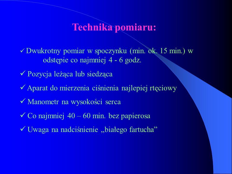 Technika pomiaru: Dwukrotny pomiar w spoczynku (min. ok. 15 min.) w odstępie co najmniej 4 - 6 godz. Pozycja leżąca lub siedząca Aparat do mierzenia c