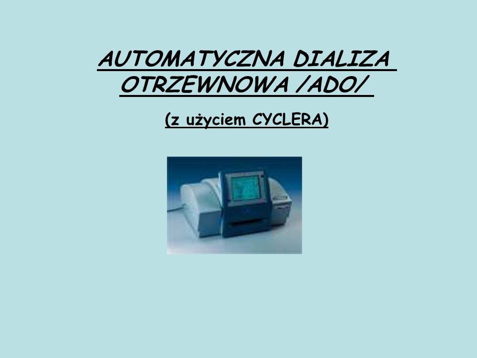 AUTOMATYCZNA DIALIZA OTRZEWNOWA /ADO/ (z użyciem CYCLERA)