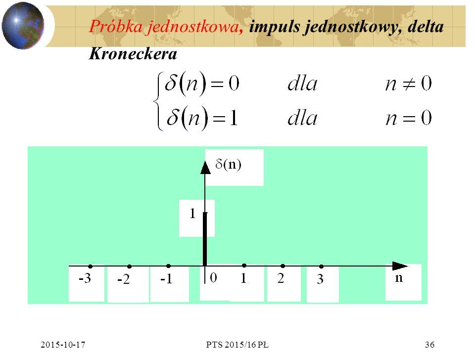 2015-10-17PTS 2015/16 PŁ36 Próbka jednostkowa, impuls jednostkowy, delta Kroneckera