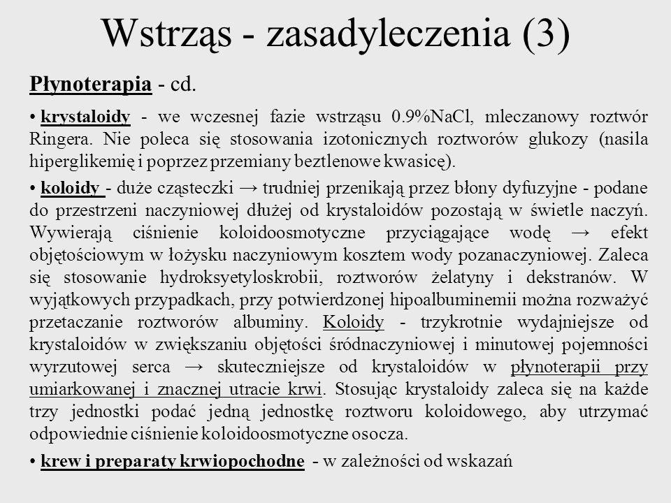 Wstrząs - zasadyleczenia (3) Płynoterapia - cd.