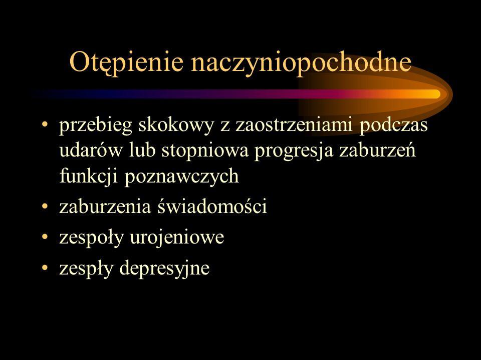 Otępienie naczyniopochodne przebieg skokowy z zaostrzeniami podczas udarów lub stopniowa progresja zaburzeń funkcji poznawczych zaburzenia świadomości