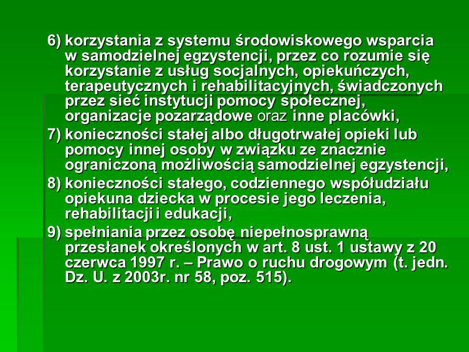 6)korzystania z systemu środowiskowego wsparcia w samodzielnej egzystencji, przez co rozumie się korzystanie z usług socjalnych, opiekuńczych, terapeu