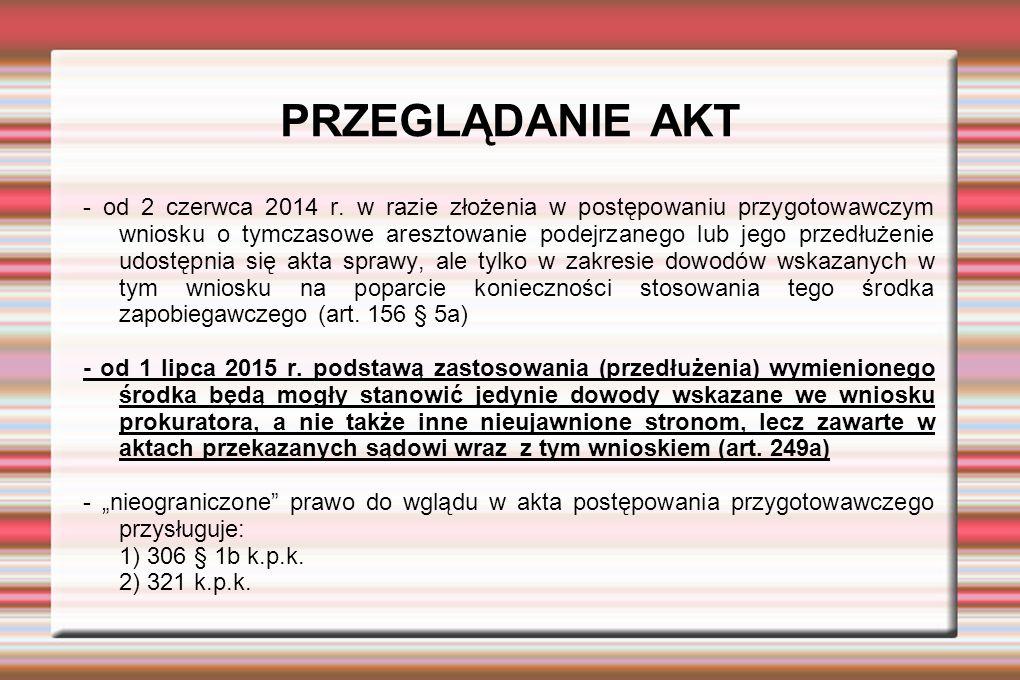 ODTWORZENIE ZAGINIONYCH LUB ZNISZCZONYCH AKT - nie jest istotna przyczyna zaginięcia czy zniszczenia akt - postępowanie odtworzeniowe unormowane zostało w rozdziale 18 k.p.k.