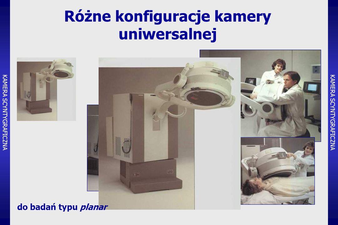 Różne konfiguracje kamery uniwersalnej do badań typu planar