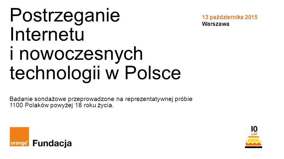 1 Orange Restricted Postrzeganie Internetu i nowoczesnych technologii w Polsce Badanie sondażowe przeprowadzone na reprezentatywnej próbie 1100 Polaków powyżej 18 roku życia.