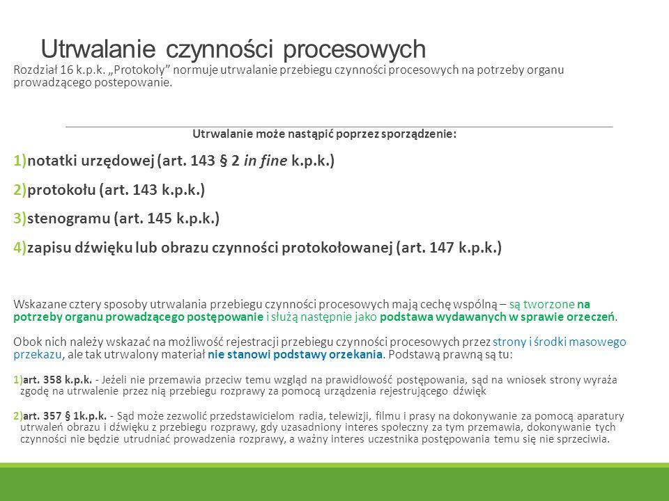 Utrwalanie czynności procesowych Rozdział 16 k.p.k.
