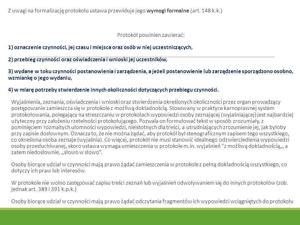Z uwagi na formalizację protokołu ustawa przewiduje jego wymogi formalne (art.