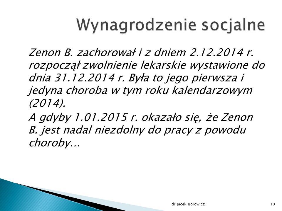 Zenon B. zachorował i z dniem 2.12.2014 r.