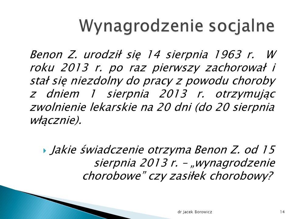 Benon Z. urodził się 14 sierpnia 1963 r. W roku 2013 r.