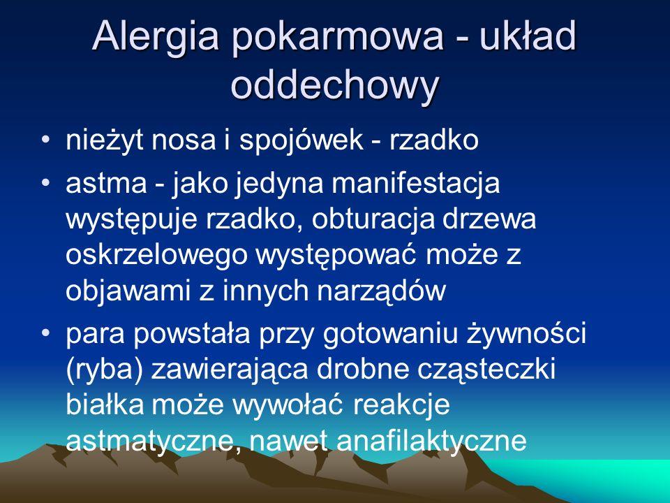 Alergia pokarmowa - układ oddechowy nieżyt nosa i spojówek - rzadko astma - jako jedyna manifestacja występuje rzadko, obturacja drzewa oskrzelowego w