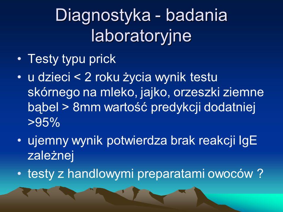 Diagnostyka - badania laboratoryjne Testy typu prick u dzieci 8mm wartość predykcji dodatniej >95% ujemny wynik potwierdza brak reakcji IgE zależnej t