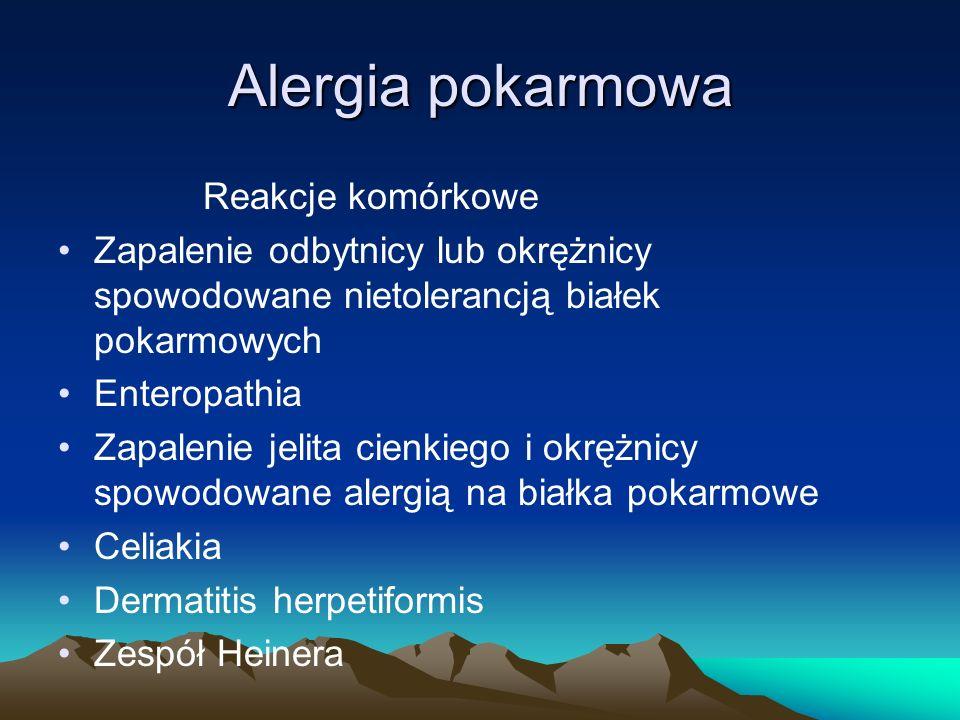 Alergia pokarmowa Reakcje komórkowe Zapalenie odbytnicy lub okrężnicy spowodowane nietolerancją białek pokarmowych Enteropathia Zapalenie jelita cienk
