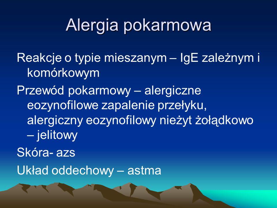Alergia pokarmowa Reakcje o typie mieszanym – IgE zależnym i komórkowym Przewód pokarmowy – alergiczne eozynofilowe zapalenie przełyku, alergiczny eoz