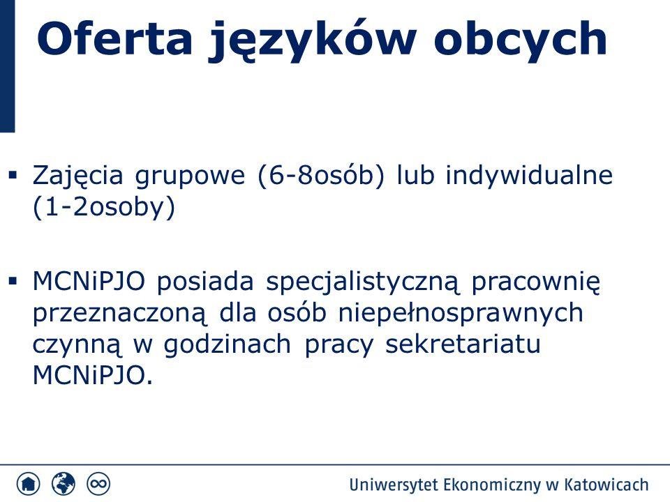 Oferta języków obcych  Zajęcia grupowe (6-8osób) lub indywidualne (1-2osoby)  MCNiPJO posiada specjalistyczną pracownię przeznaczoną dla osób niepełnosprawnych czynną w godzinach pracy sekretariatu MCNiPJO.