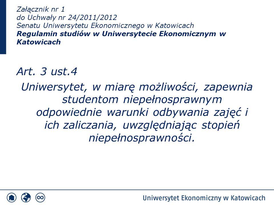 Załącznik nr 1 do Uchwały nr 24/2011/2012 Senatu Uniwersytetu Ekonomicznego w Katowicach Regulamin studiów w Uniwersytecie Ekonomicznym w Katowicach A
