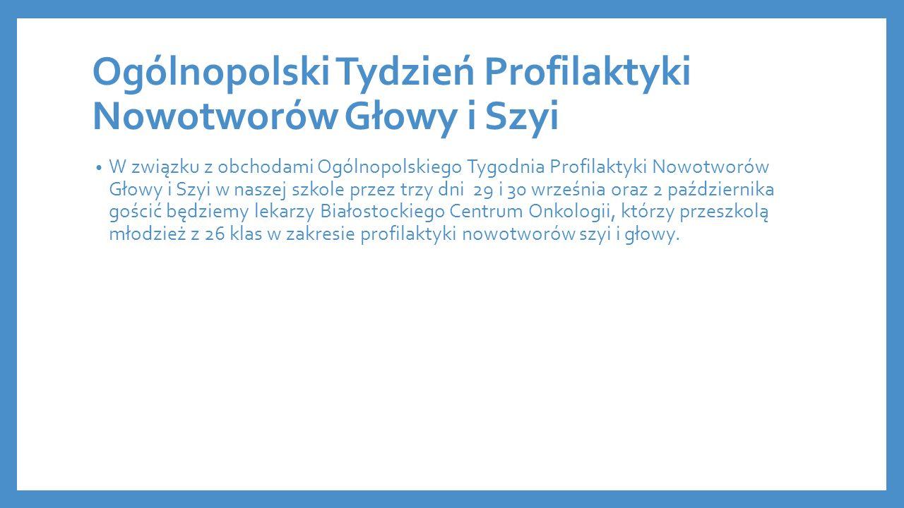 Ogólnopolski Tydzień Profilaktyki Nowotworów Głowy i Szyi W związku z obchodami Ogólnopolskiego Tygodnia Profilaktyki Nowotworów Głowy i Szyi w naszej