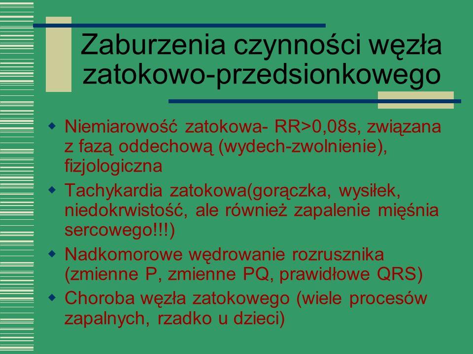  Niemiarowość zatokowa- RR>0,08s, związana z fazą oddechową (wydech-zwolnienie), fizjologiczna  Tachykardia zatokowa(gorączka, wysiłek, niedokrwisto