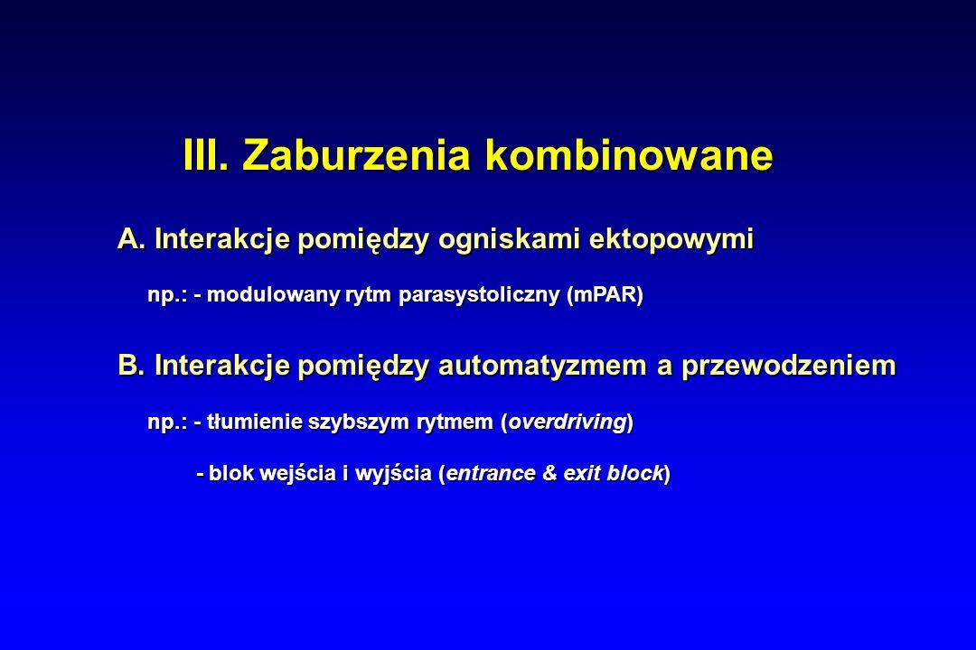III. Zaburzenia kombinowane III. Zaburzenia kombinowane A.