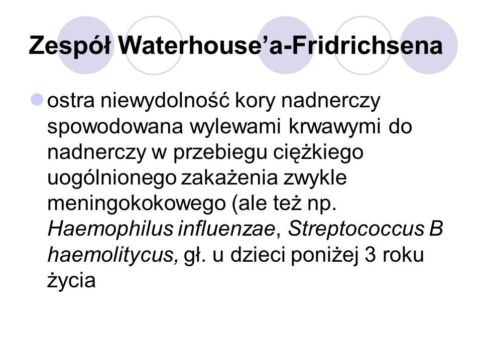 Zespół Waterhouse'a-Fridrichsena ostra niewydolność kory nadnerczy spowodowana wylewami krwawymi do nadnerczy w przebiegu ciężkiego uogólnionego zakaż