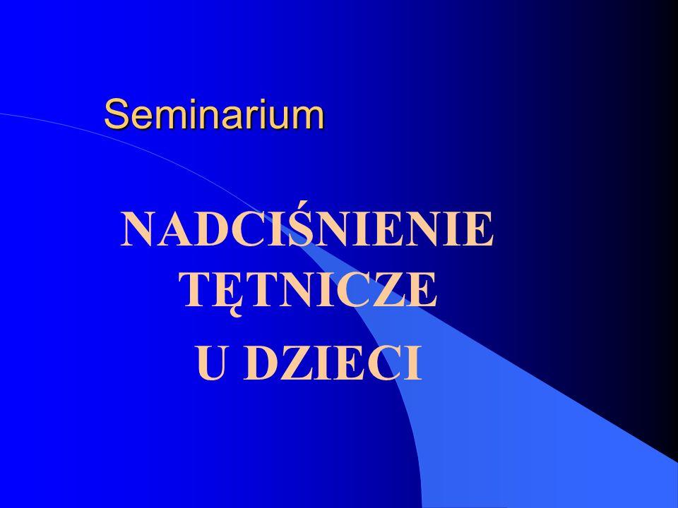 Seminarium NADCIŚNIENIE TĘTNICZE U DZIECI