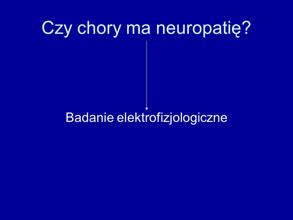 Czy chory ma neuropatię? Badanie elektrofizjologiczne