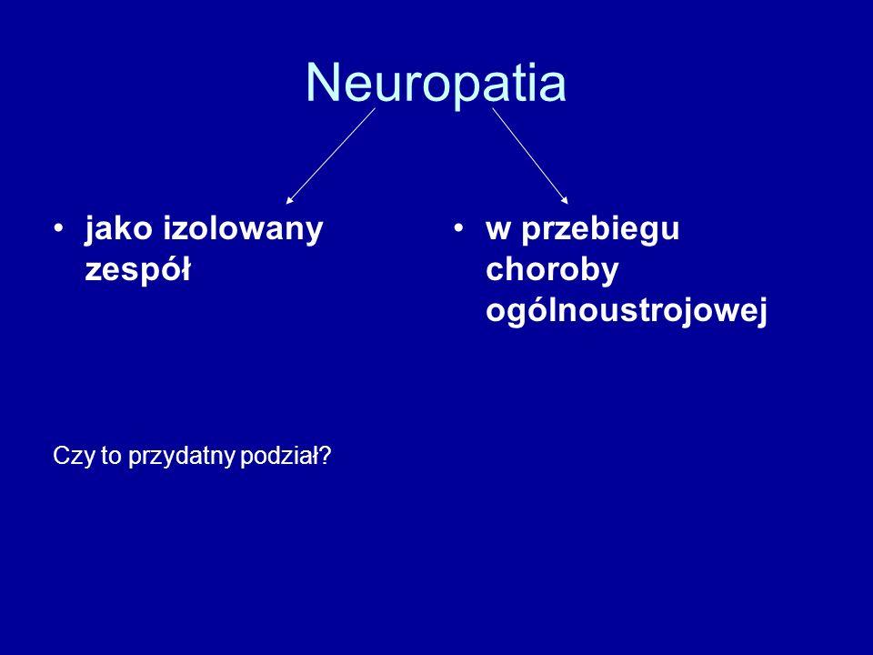 Neuropatia jako izolowany zespół Czy to przydatny podział? w przebiegu choroby ogólnoustrojowej