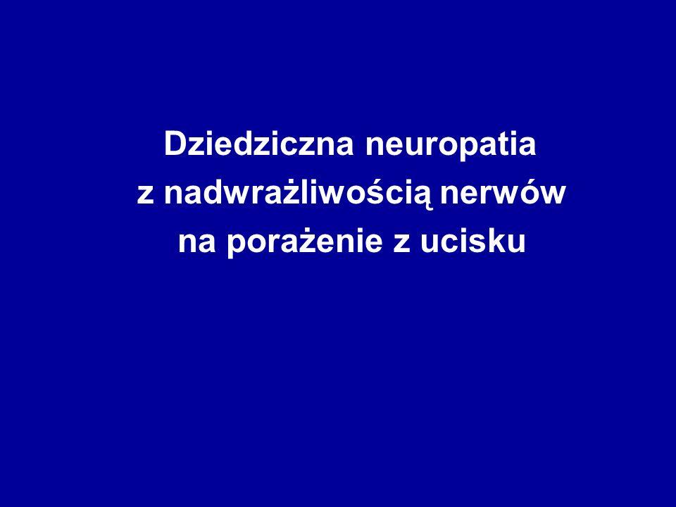 Dziedziczna neuropatia z nadwrażliwością nerwów na porażenie z ucisku