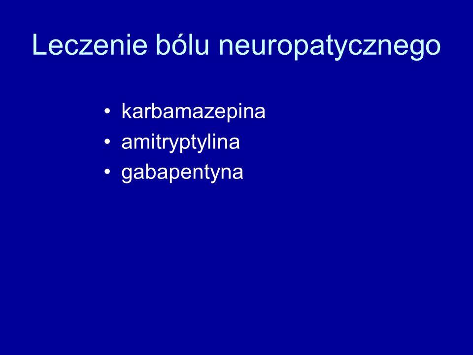 Leczenie bólu neuropatycznego karbamazepina amitryptylina gabapentyna