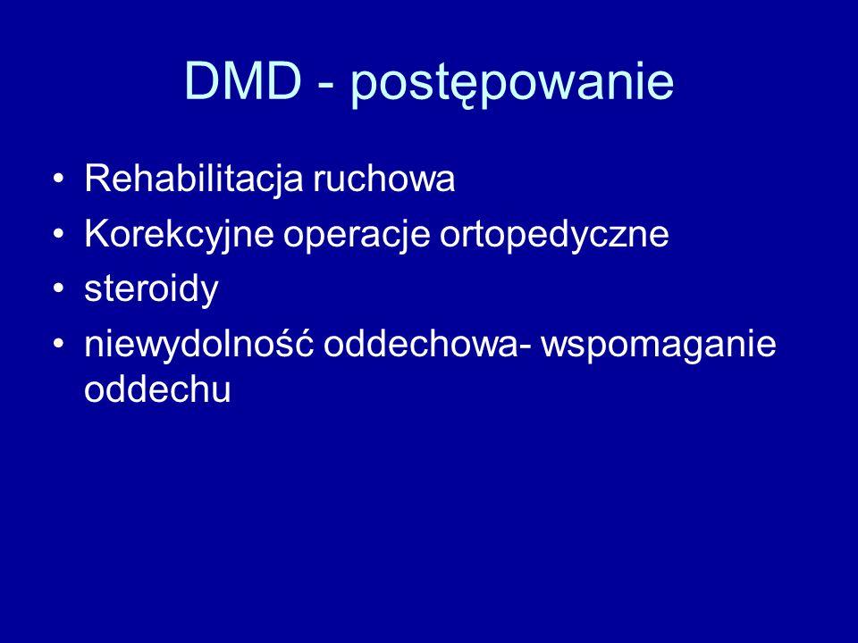 DMD - postępowanie Rehabilitacja ruchowa Korekcyjne operacje ortopedyczne steroidy niewydolność oddechowa- wspomaganie oddechu