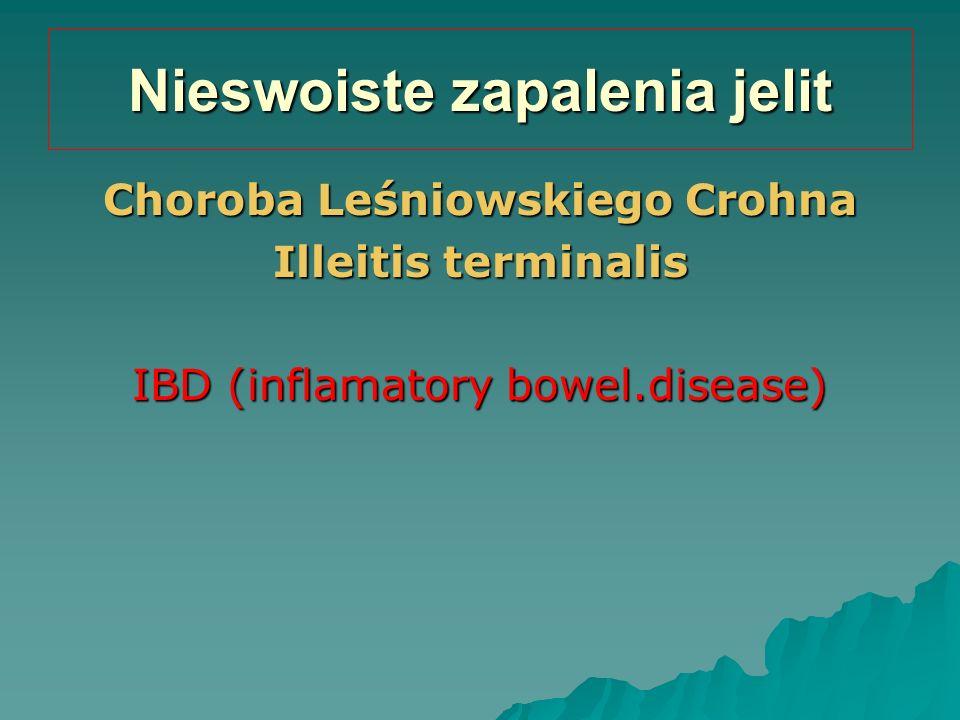 Nieswoiste zapalenia jelit Choroba Leśniowskiego Crohna Illeitis terminalis IBD (inflamatory bowel.disease)