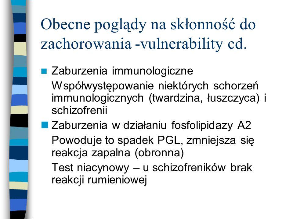 Obecne poglądy na skłonność do zachorowania -vulnerability cd. Zaburzenia immunologiczne Współwystępowanie niektórych schorzeń immunologicznych (tward