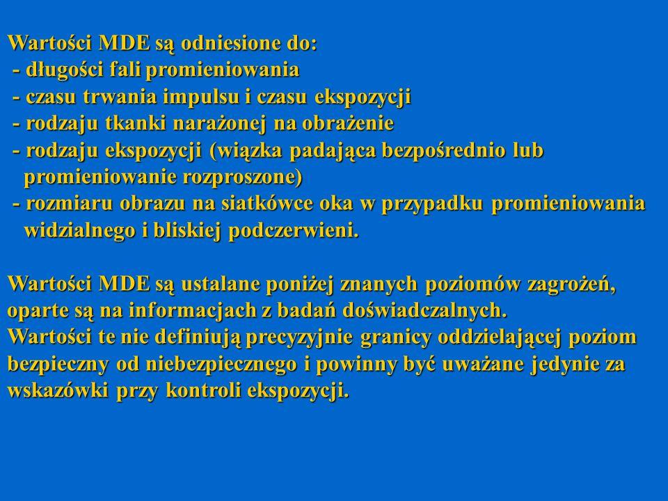 Wartości MDE są odniesione do: - długości fali promieniowania - długości fali promieniowania - czasu trwania impulsu i czasu ekspozycji - czasu trwani