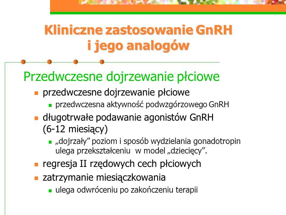 Kliniczne zastosowanie GnRH i jego analogów Przedwczesne dojrzewanie płciowe przedwczesne dojrzewanie płciowe przedwczesna aktywność podwzgórzowego Gn