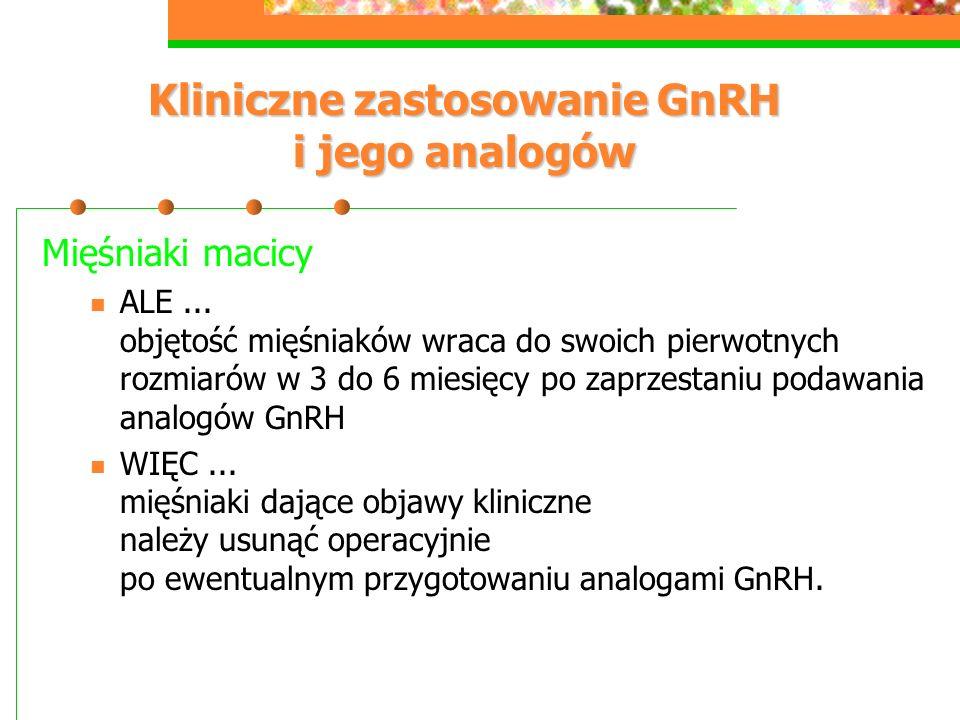 Kliniczne zastosowanie GnRH i jego analogów Mięśniaki macicy ALE...