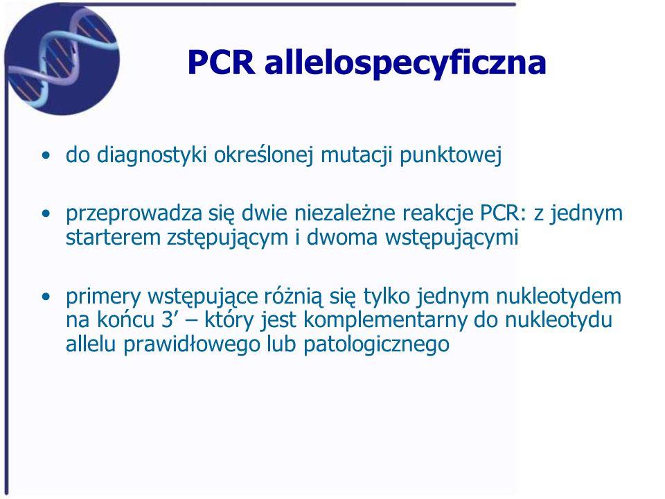 PCR allelospecyficzna do diagnostyki określonej mutacji punktowej przeprowadza się dwie niezależne reakcje PCR: z jednym starterem zstępującym i dwoma