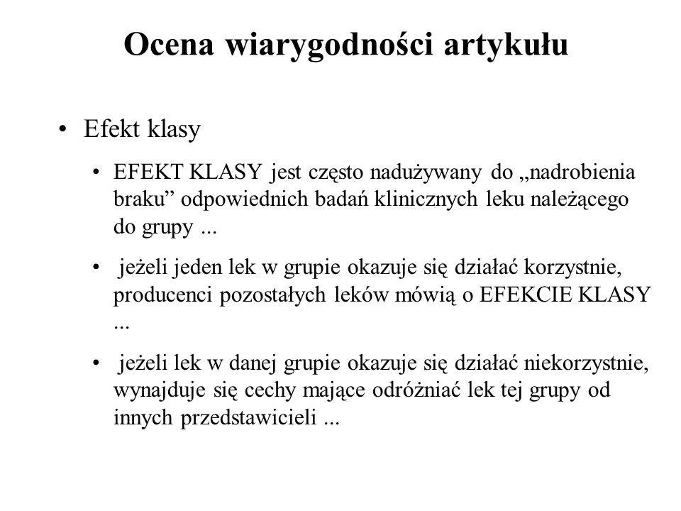 """Efekt klasy EFEKT KLASY jest często nadużywany do """"nadrobienia braku"""" odpowiednich badań klinicznych leku należącego do grupy... jeżeli jeden lek w gr"""