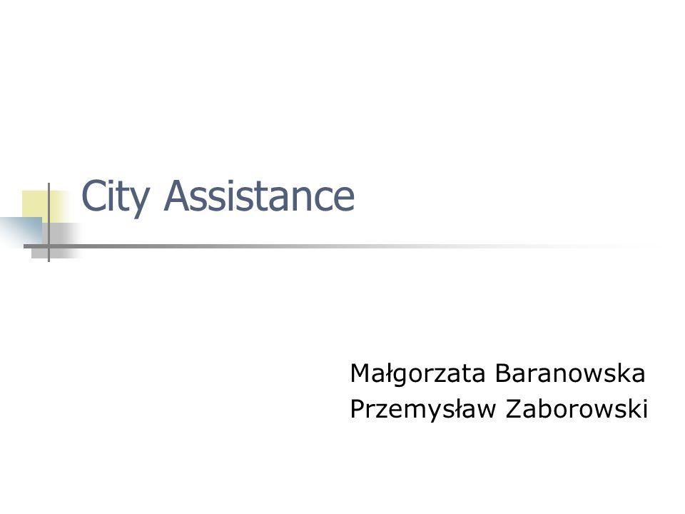 City Assistance Małgorzata Baranowska Przemysław Zaborowski