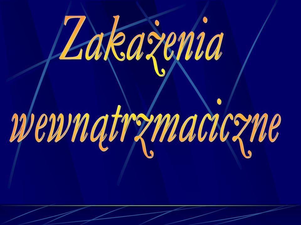 Mycoplasma hominis > 40% Ureaplasma urealyticum 31 - 40% Streptococcus B - 10 - 20% Escherichia coli 1 - 20% Enterococcus 1 - 2% PATOGENY W PŁYNIE OWODNIOWYM