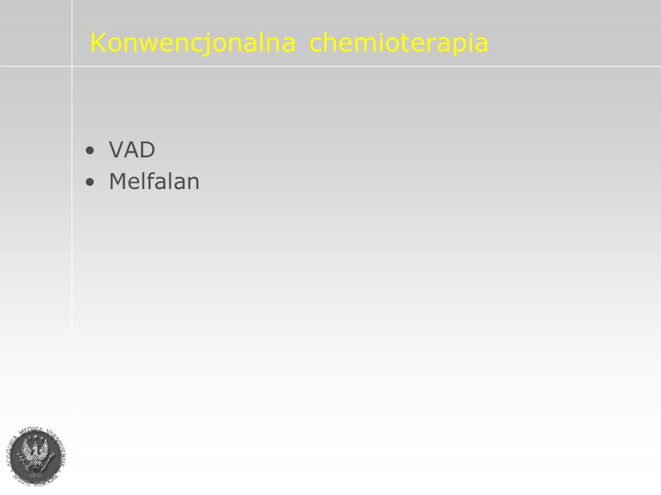 Konwencjonalna chemioterapia VAD Melfalan