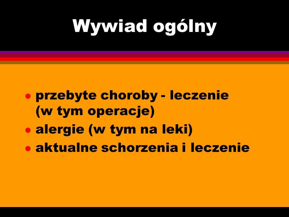 WYWIAD l ogólny l położniczy l ginekologiczny