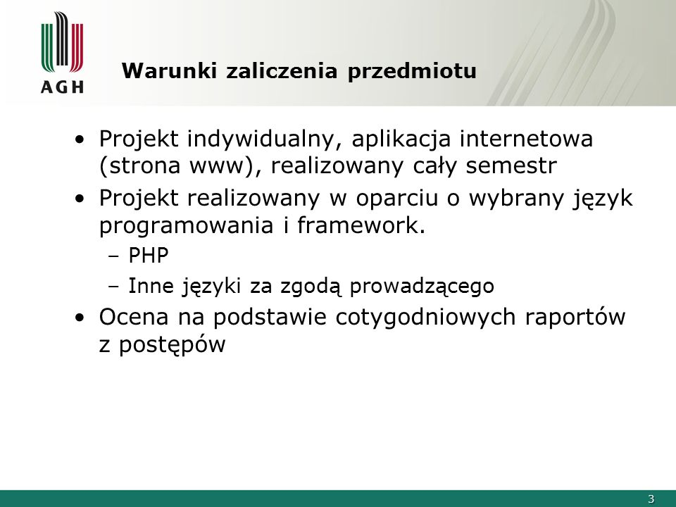 3 Warunki zaliczenia przedmiotu Projekt indywidualny, aplikacja internetowa (strona www), realizowany cały semestr Projekt realizowany w oparciu o wyb
