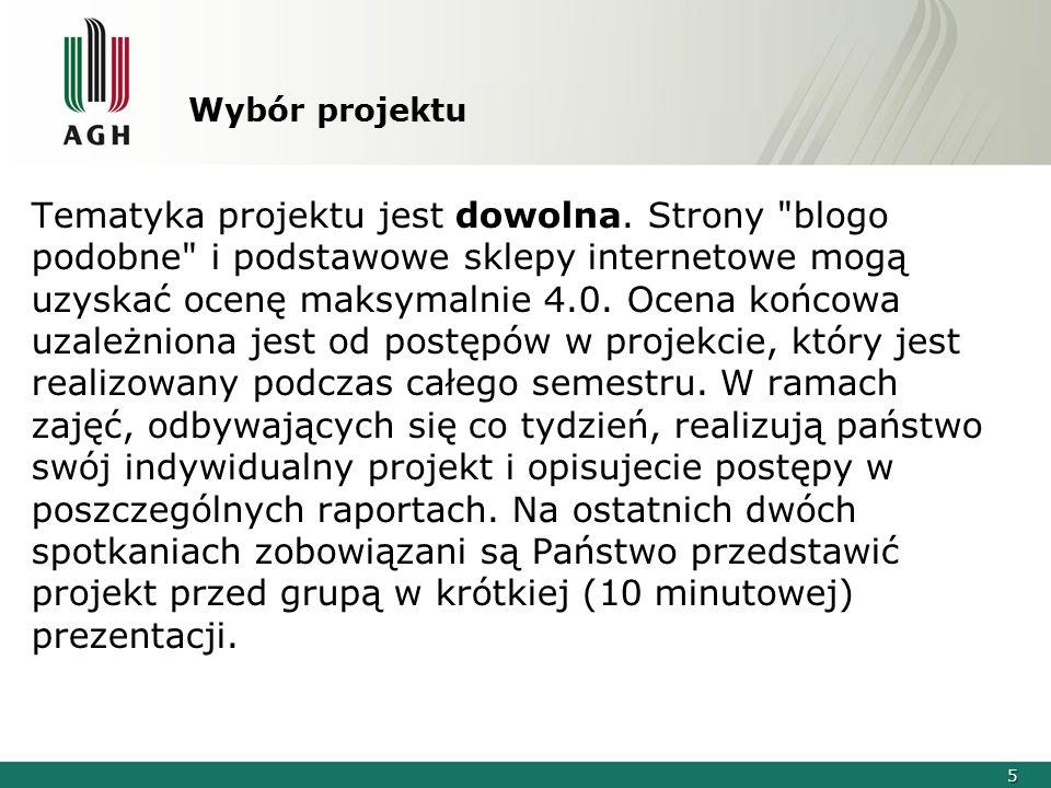 5 Wybór projektu Tematyka projektu jest dowolna. Strony