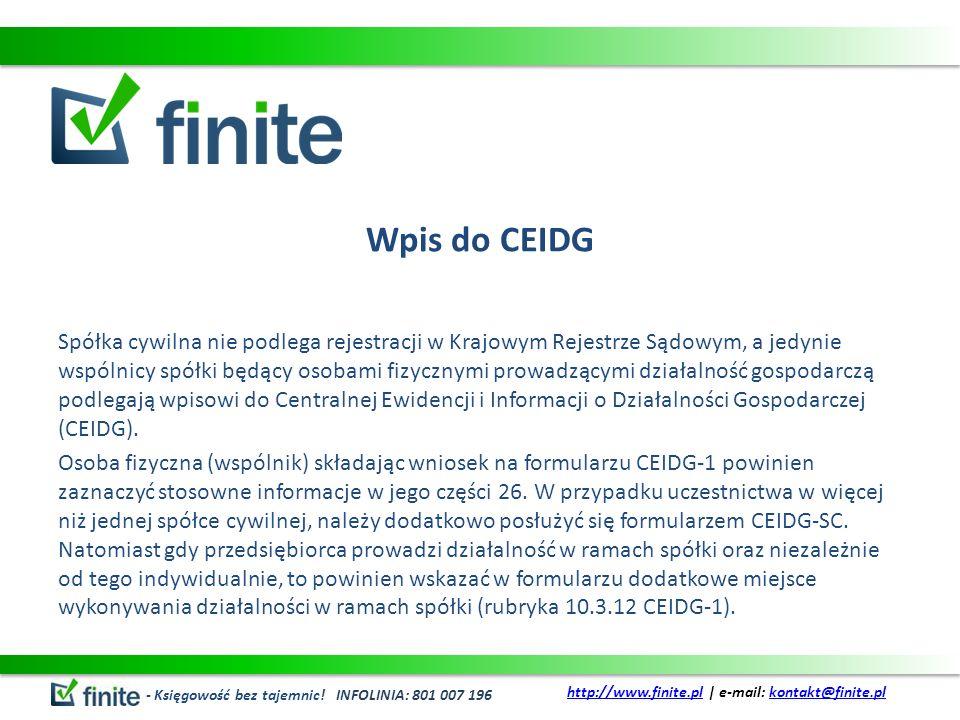 Wpis do CEIDG Spółka cywilna nie podlega rejestracji w Krajowym Rejestrze Sądowym, a jedynie wspólnicy spółki będący osobami fizycznymi prowadzącymi d