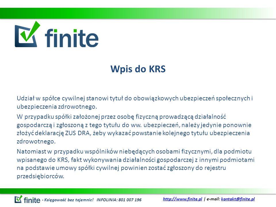 Wpis do KRS Udział w spółce cywilnej stanowi tytuł do obowiązkowych ubezpieczeń społecznych i ubezpieczenia zdrowotnego. W przypadku spółki założonej